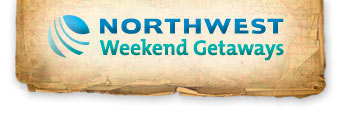 Northwest Weekend Getaways